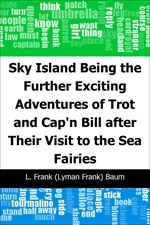 도서 이미지 - Sky Island: Being the Further Exciting Adventures: of Trot and Cap'n Bill after Their: Vis