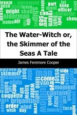 도서 이미지 - The Water-Witch or, the Skimmer of the Seas: A Tale