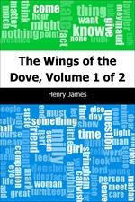 도서 이미지 - The Wings of the Dove, Volume 1 of 2