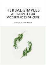 도서 이미지 - Herbal Simples Approved for Modern Uses of Cure