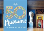 도서 이미지 - 50 Museums to Blow Your Mind