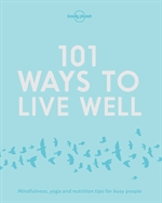 도서 이미지 - 101 Ways to Live Well