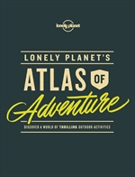 도서 이미지 - Lonely Planet's Atlas of Adventure