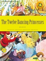 도서 이미지 - The Twelve Dancing Princess 춤추는 열두 공주
