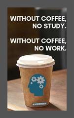도서 이미지 - WITHOUT COFFEE, NO STUDY. WITHOUT COFFEE, NO WORK.