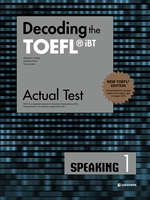 도서 이미지 - Decoding the TOEFL® iBT Actual Test SPEAKING 1 (New TOEFL Edition)