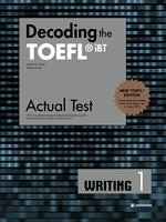 도서 이미지 - Decoding the TOEFL® iBT Actual Test WRITING 1 (New TOEFL Edition)