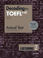 도서 이미지 - Decoding the TOEFL® iBT Actual Test LISTENING 2 (New TOEFL Edition)