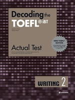 도서 이미지 - Decoding the TOEFL® iBT Actual Test WRITING 2 (New TOEFL Edition)