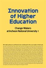도서 이미지 - Innovation of Higher Education: Change-Makers at Incheon National University 1