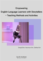 도서 이미지 - Empowering English Language Learners with Storytellers: Teaching Methods and Activities