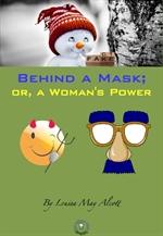 도서 이미지 - Behind a Mask; or, a Woman's Power