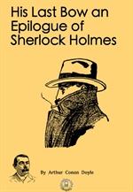 도서 이미지 - His Last Bow an Epilogue of S. Holmes