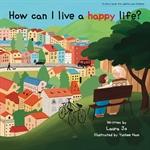 도서 이미지 - How can I live a happy life?