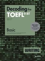 도서 이미지 - Decoding the TOEFL® iBT WRITING Basic (New TOEFL Edition)
