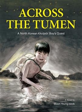 도서 이미지 - Across the Tumen: A North Korean Kkotjebi Boy's Quest