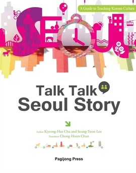 도서 이미지 - A Guide to Teaching Korean Culture Talk Talk Seoul Story