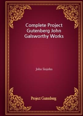도서 이미지 - Complete Project Gutenberg John Galsworthy Works
