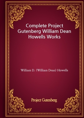 도서 이미지 - Complete Project Gutenberg William Dean Howells Works