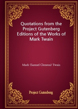 도서 이미지 - Quotations from the Project Gutenberg Editions of the Works of Mark Twain