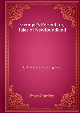 도서 이미지 - Georgie's Present, or, Tales of Newfoundland