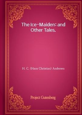 도서 이미지 - The Ice-Maiden: and Other Tales.