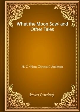 도서 이미지 - What the Moon Saw: and Other Tales