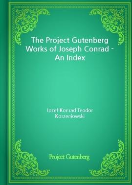 도서 이미지 - The Project Gutenberg Works of Joseph Conrad - An Index