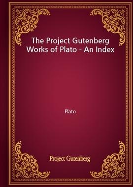 도서 이미지 - The Project Gutenberg Works of Plato - An Index