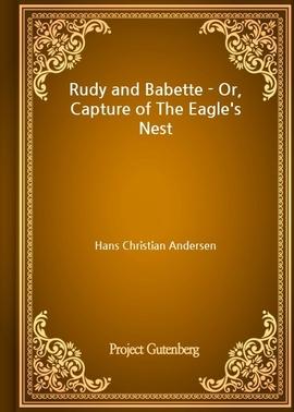 도서 이미지 - Rudy and Babette - Or, Capture of The Eagle's Nest