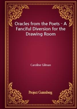 도서 이미지 - Oracles from the Poets - A Fanciful Diversion for the Drawing Room