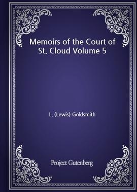 도서 이미지 - Memoirs of the Court of St. Cloud Volume 5