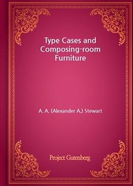 도서 이미지 - Type Cases and Composing-room Furniture