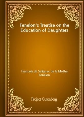 도서 이미지 - Fenelon's Treatise on the Education of Daughters