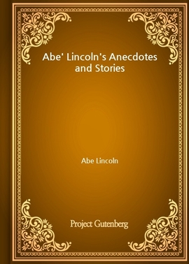 도서 이미지 - Abe' Lincoln's Anecdotes and Stories