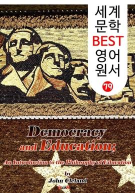 도서 이미지 - 민주주의와 교육 ; 존 듀이 (세계 문학 BEST 영어 원서 79)
