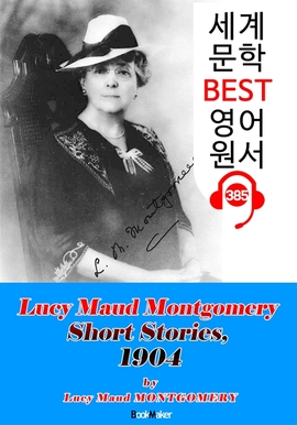 도서 이미지 - [빨강머리 앤 작가] '몽고메리' 단편 모음집 3 (1904) : 세계 문학 BEST 영어 원서 385 - 원어민 음성 낭독
