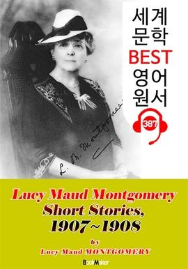 도서 이미지 - [빨강머리 앤 작가] '몽고메리' 단편 모음집 5 (1907-1908) : 세계 문학 BEST 영어 원서 387 - 원어민 음성 낭독