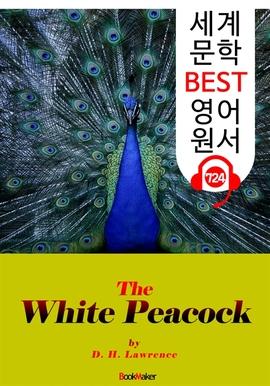 도서 이미지 - 하얀 공작 (The White Peacock) : 세계 문학 BEST 영어 원서 724 - 원어민 음성 낭독!