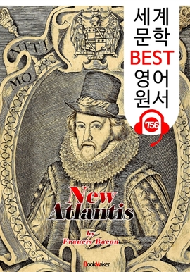 도서 이미지 - 새로운 아틀란티스 (New Atlantis) '베이컨'의 유토피아 소설 : 세계 문학 BEST 영어 원서 756 - 원어민 음성 낭독!