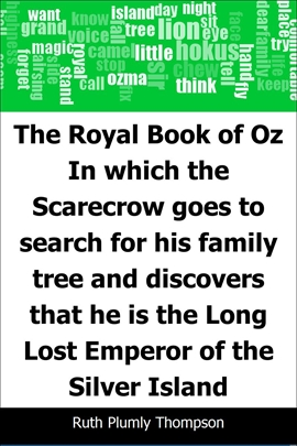 도서 이미지 - The Royal Book of Oz: In which the Scarecrow goes to search for his family tree and discov