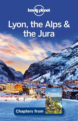 도서 이미지 - Lonely Planet Lyon, the Alps & the Jura
