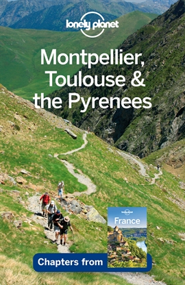 도서 이미지 - Lonely Planet Montpellier, Toulouse & the Pyrenees
