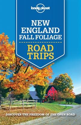 도서 이미지 - Lonely Planet New England Fall Foliage Road Trips