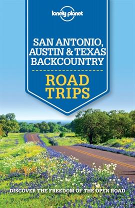 도서 이미지 - Lonely Planet San Antonio, Austin & Texas Backcountry Road Trips