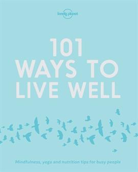 도서 이미지 - 101 Ways to Live Well