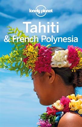 도서 이미지 - Lonely Planet Tahiti & French Polynesia
