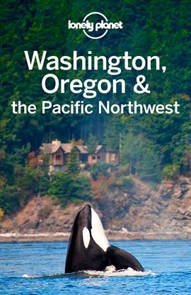 도서 이미지 - Lonely Planet Washington, Oregon & the Pacific Northwest