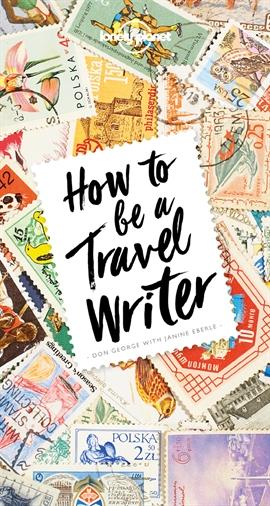 도서 이미지 - How to Be A Travel Writer