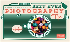 도서 이미지 - Lonely Planet's Best Ever Photography Tips